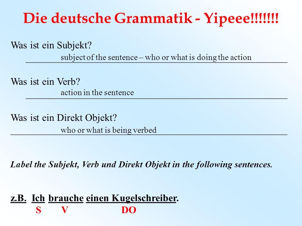 Die deutsche Grammatik - Yipeee!!!!!!!