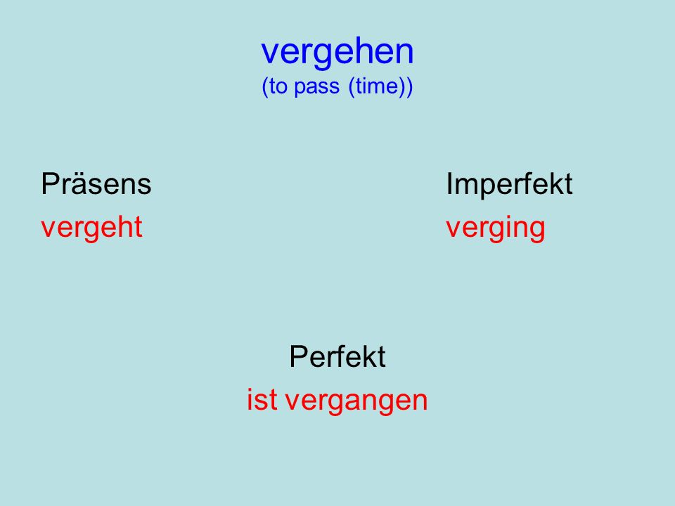 vergehen (to pass (time))