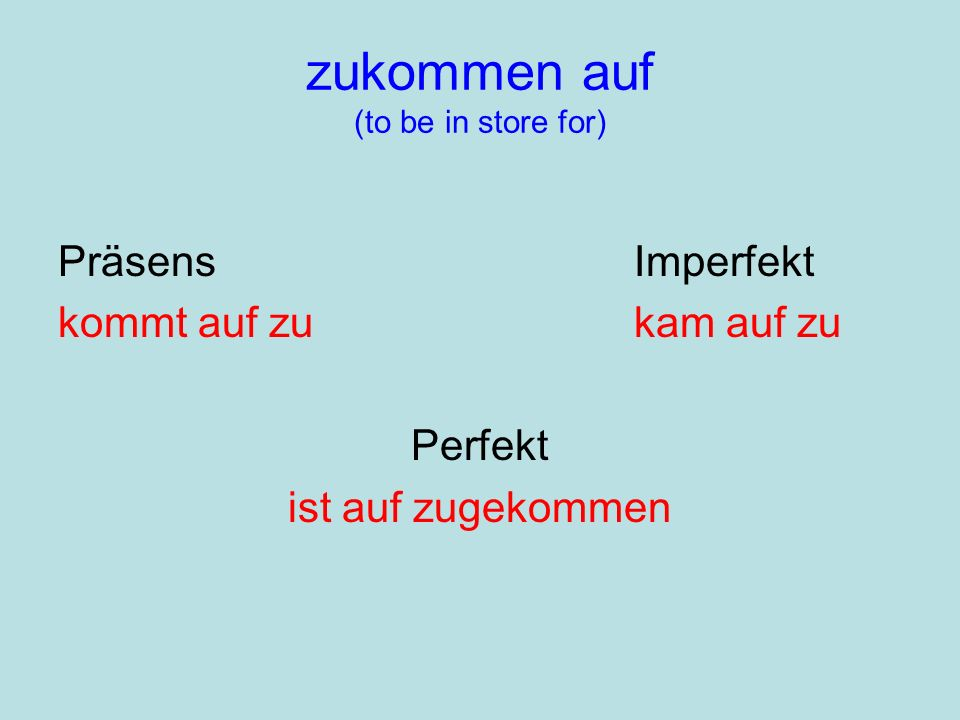 zukommen auf (to be in store for)