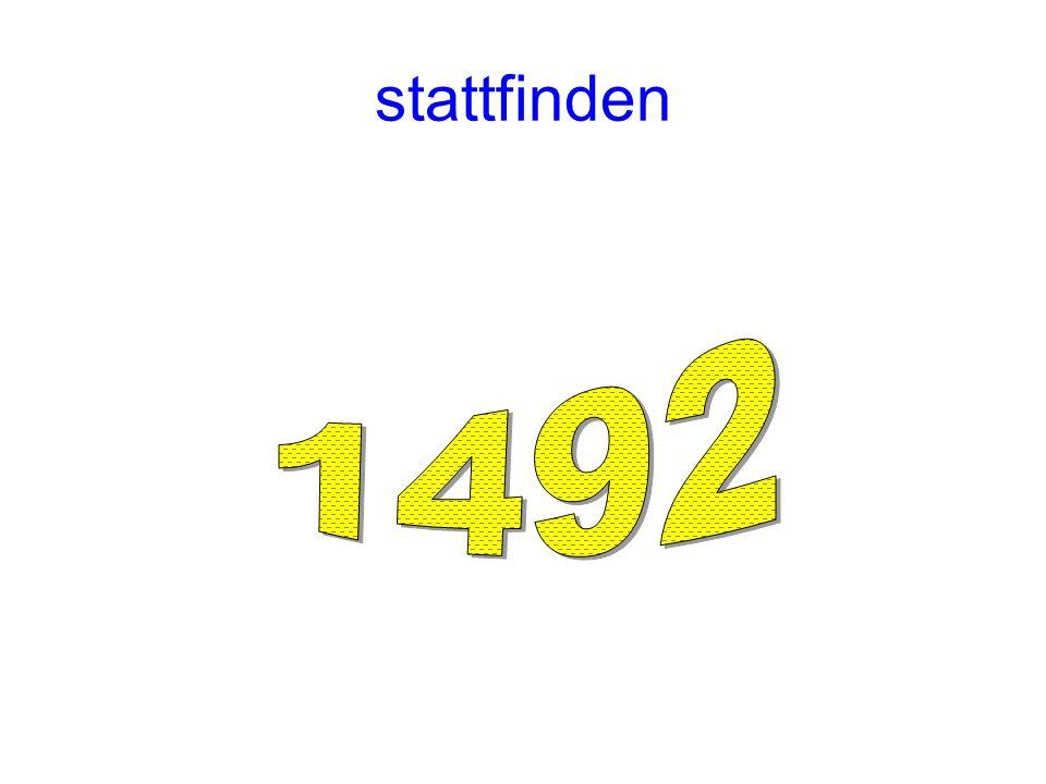 stattfinden 1492