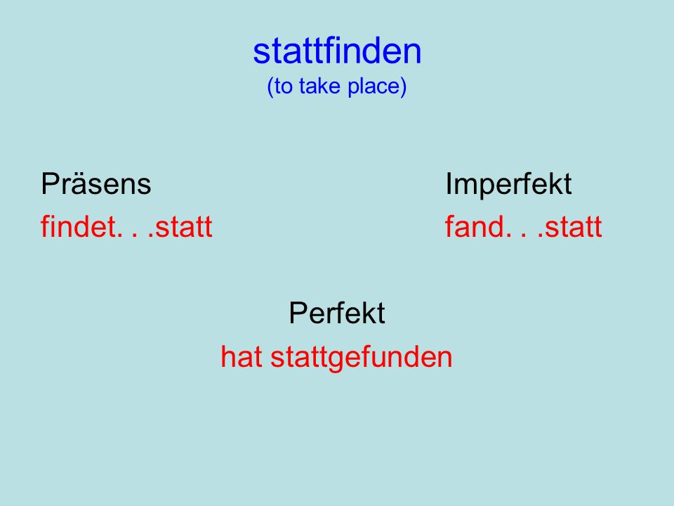 stattfinden (to take place)