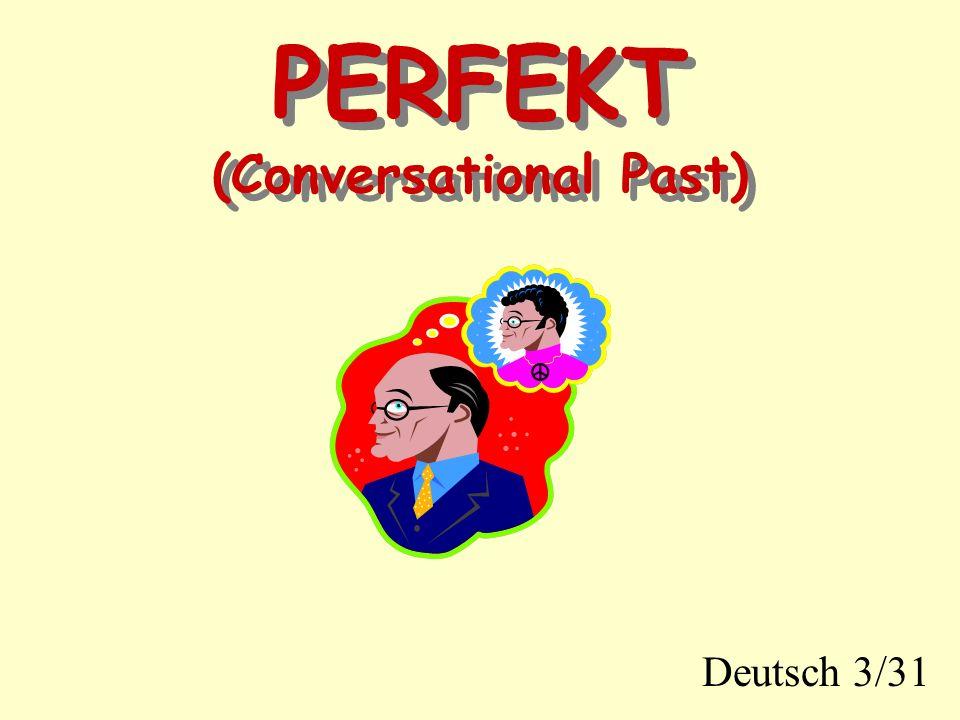 PERFEKT (Conversational Past)