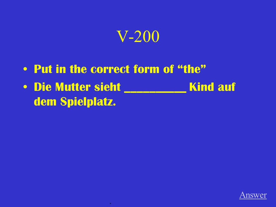 V-200 Put in the correct form of the