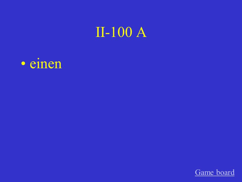 II-100 A einen Game board