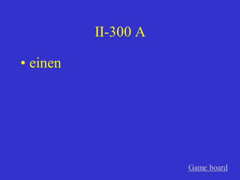 II-300 A einen Game board
