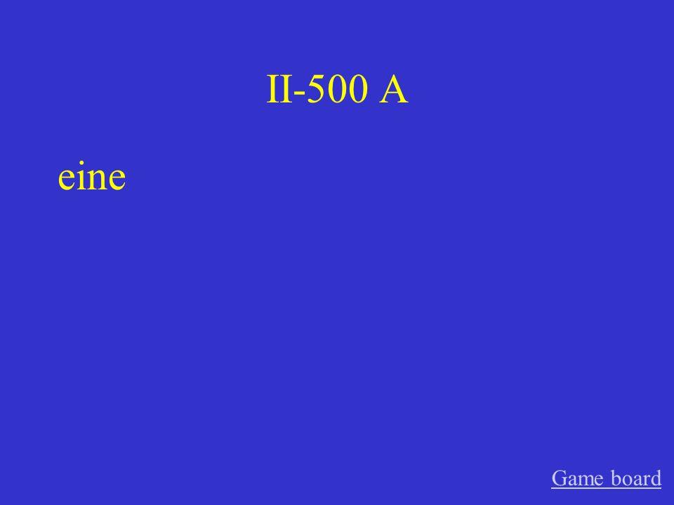 II-500 A eine Game board