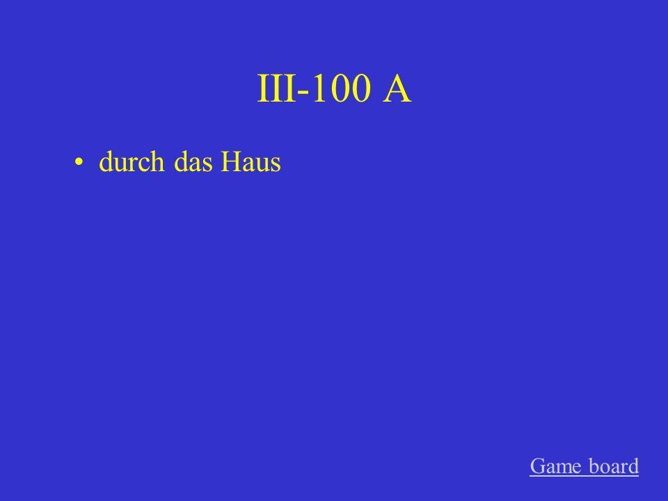 III-100 A durch das Haus Game board