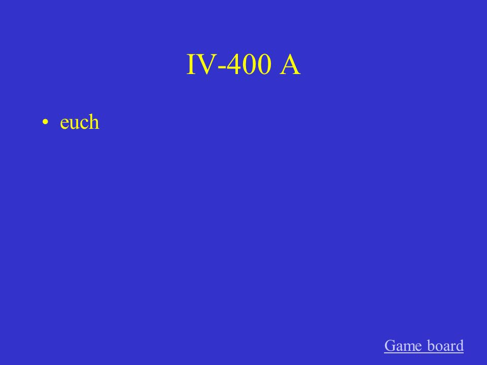IV-400 A euch Game board