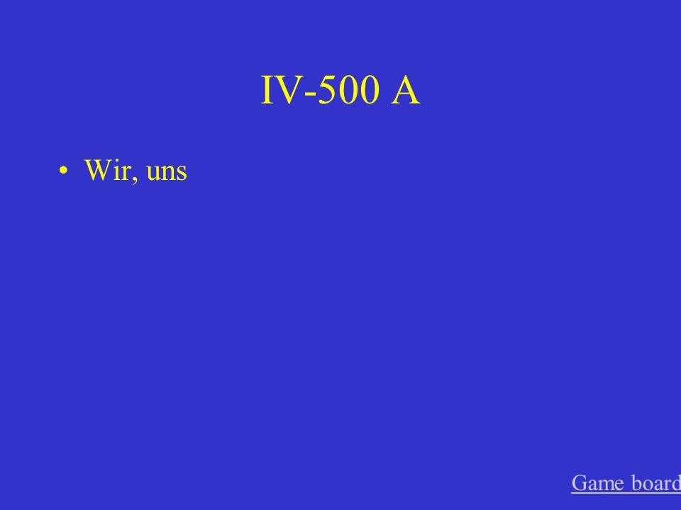 IV-500 A Wir, uns Game board