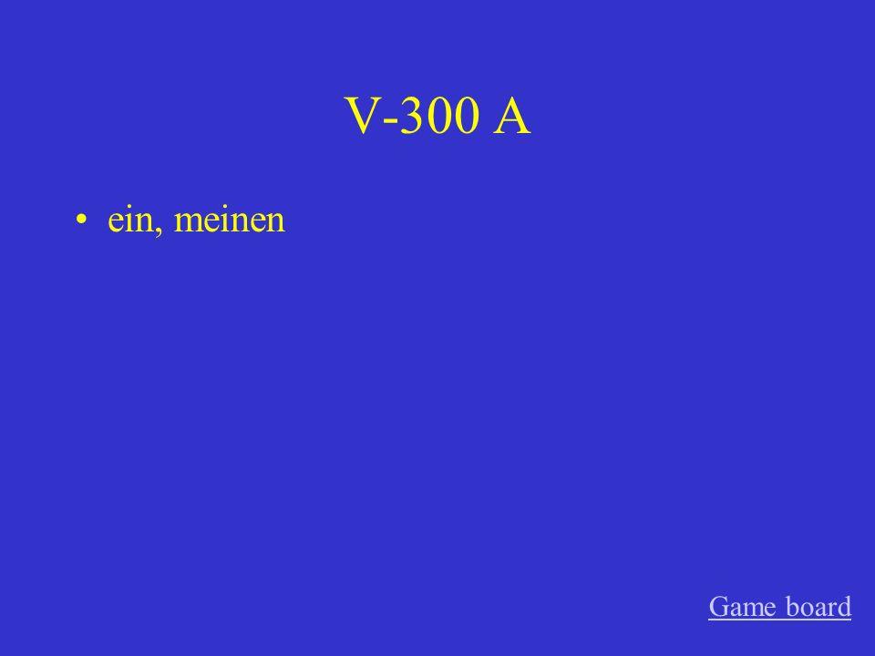 V-300 A ein, meinen Game board