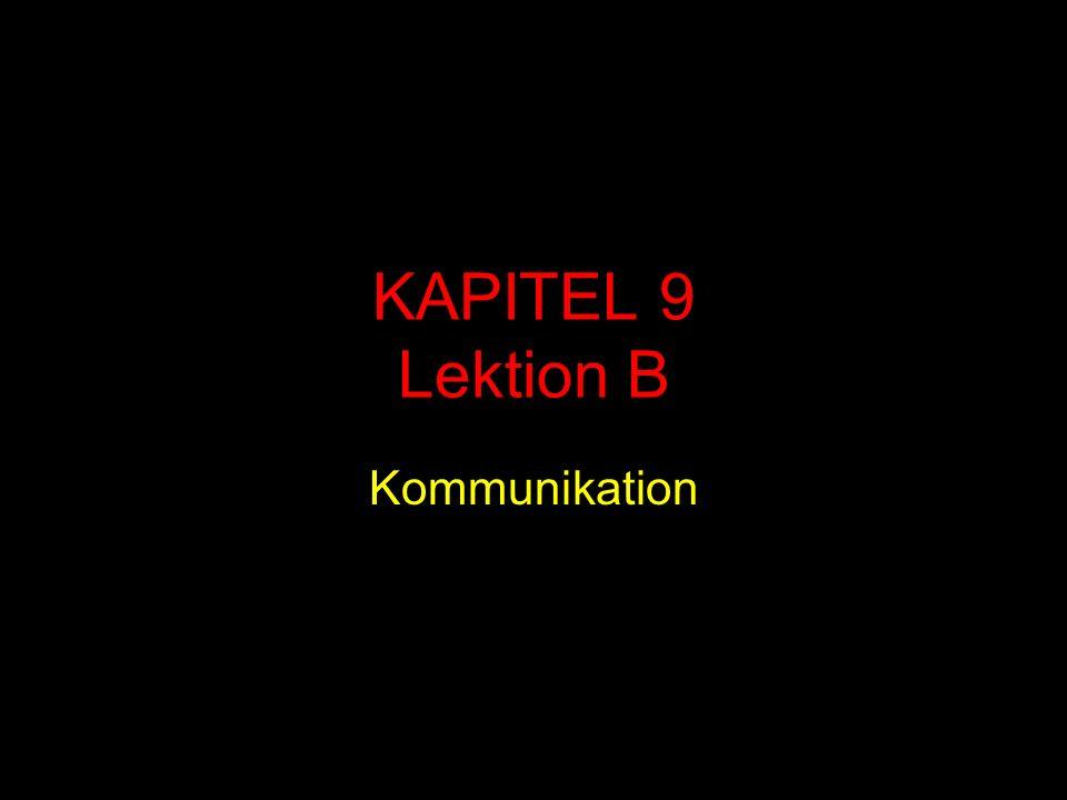 KAPITEL 9 Lektion B Kommunikation