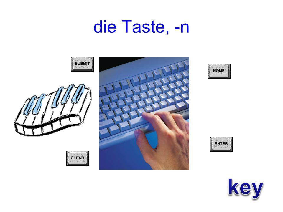die Taste, -n key