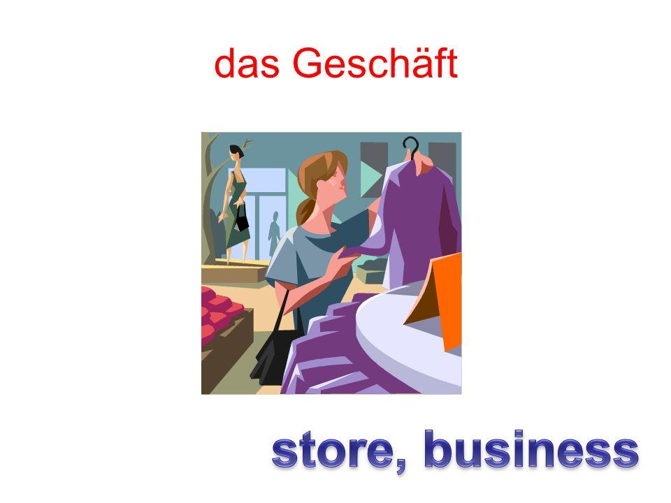 das Geschäft store, business