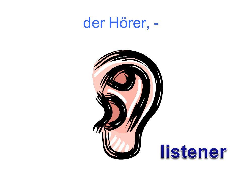 der Hörer, - listener