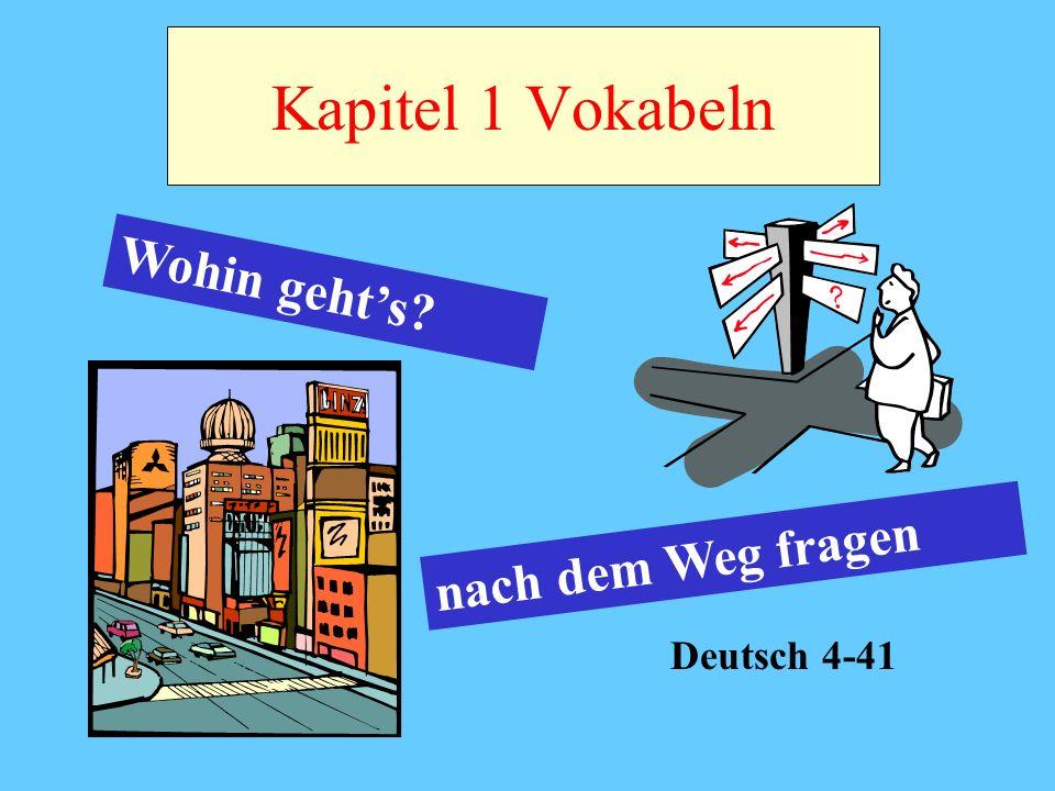 Kapitel 1 Vokabeln Wohin geht's nach dem Weg fragen Deutsch 4-41
