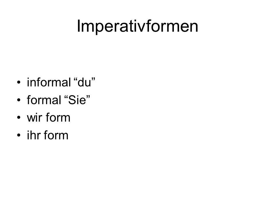 Imperativformen informal du formal Sie wir form ihr form