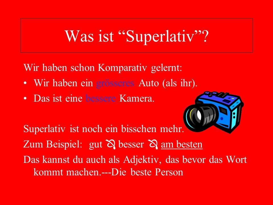 Was ist Superlativ Wir haben schon Komparativ gelernt: