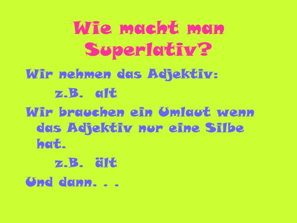 Wie macht man Superlativ