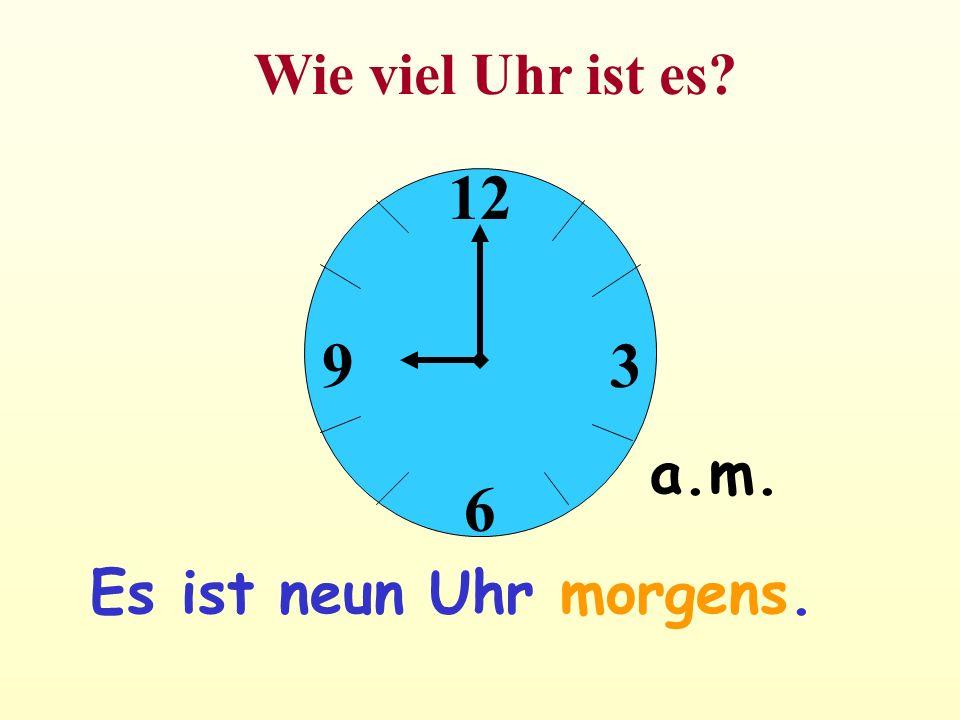 Wie viel Uhr ist es 12 6 3 9 a.m. Es ist neun Uhr morgens.