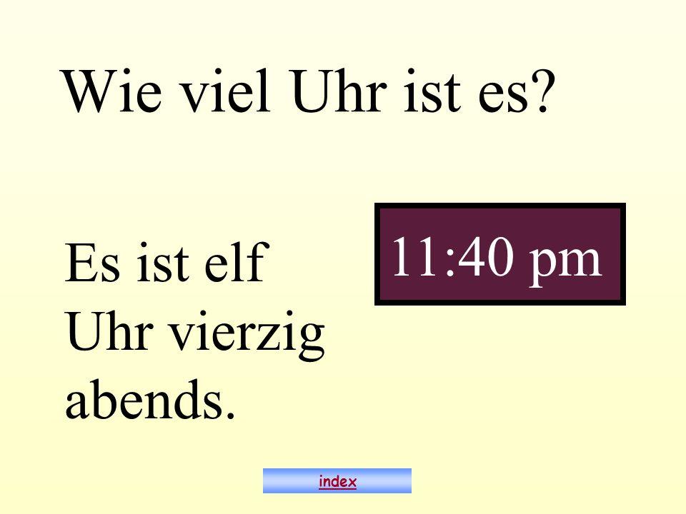 Wie viel Uhr ist es 11:40 pm Es ist elf Uhr vierzig abends. index