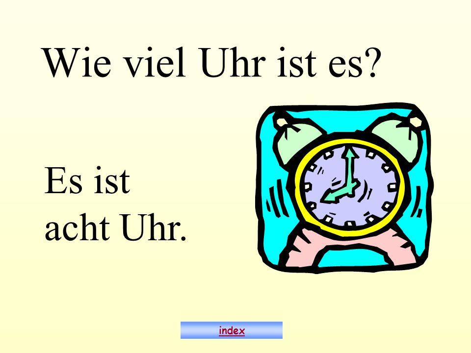 Wie viel Uhr ist es Es ist acht Uhr. index