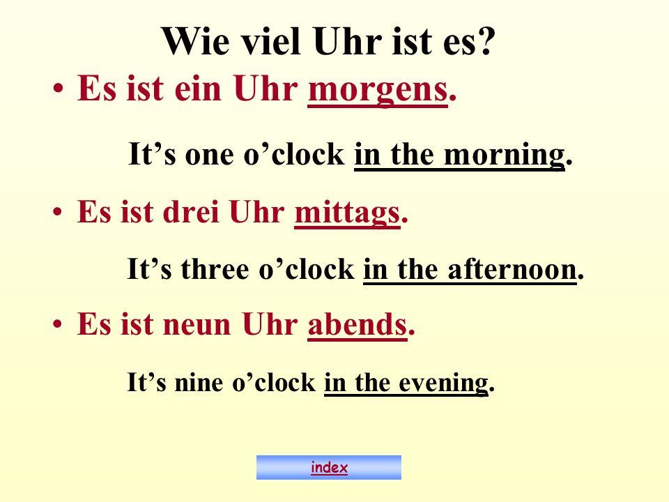 Wie viel Uhr ist es Es ist ein Uhr morgens.