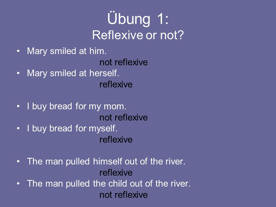 Übung 1: Reflexive or not