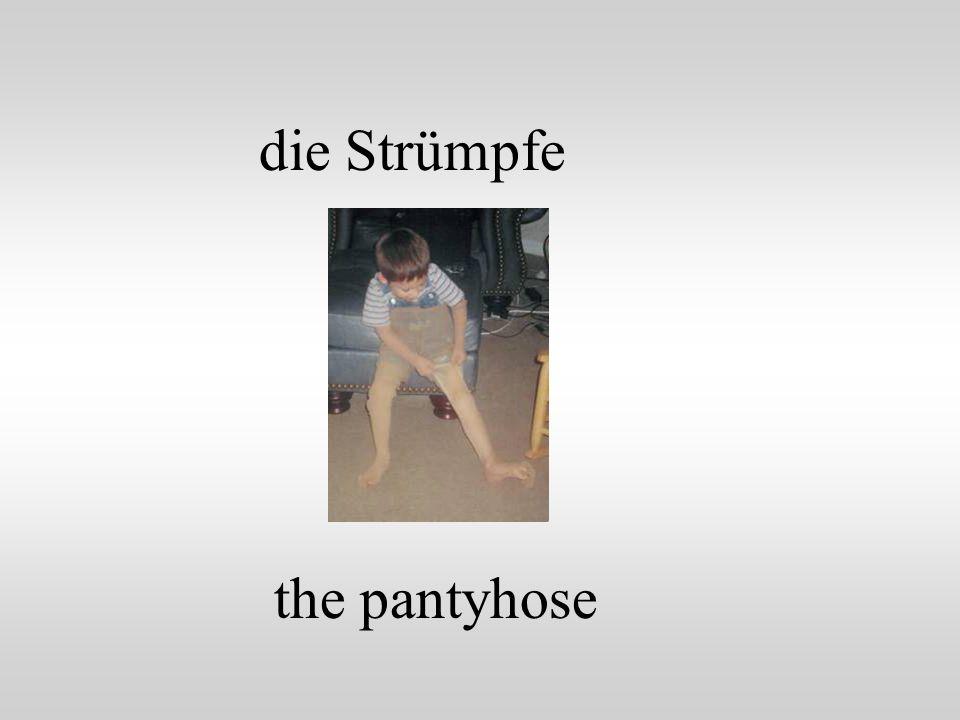 die Strümpfe the pantyhose