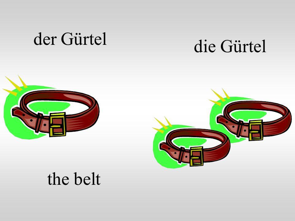der Gürtel die Gürtel the belt