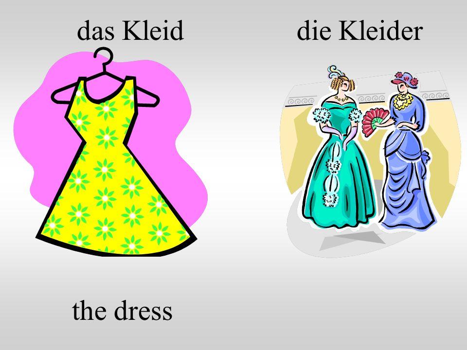 das Kleid die Kleider the dress