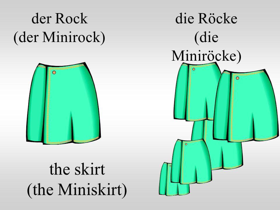 der Rock (der Minirock)