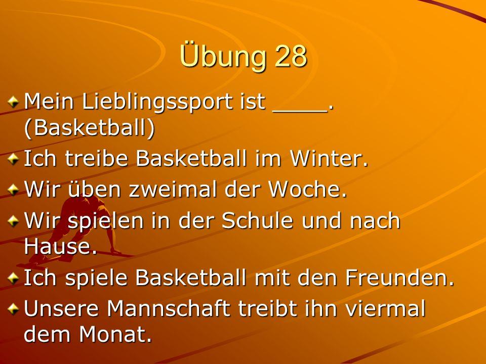 Übung 28 Mein Lieblingssport ist ____. (Basketball)