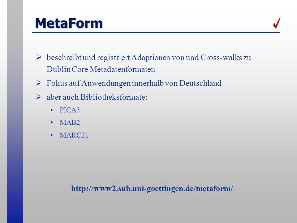 MetaForm beschreibt und registriert Adaptionen von und Cross-walks zu Dublin Core Metadatenformaten.