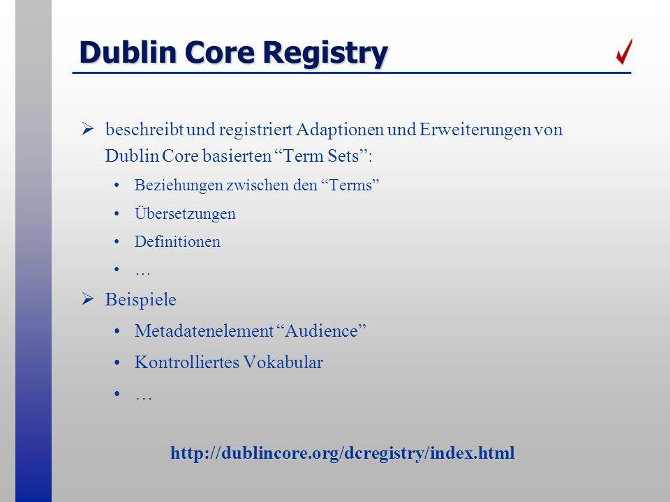 Dublin Core Registry beschreibt und registriert Adaptionen und Erweiterungen von Dublin Core basierten Term Sets :