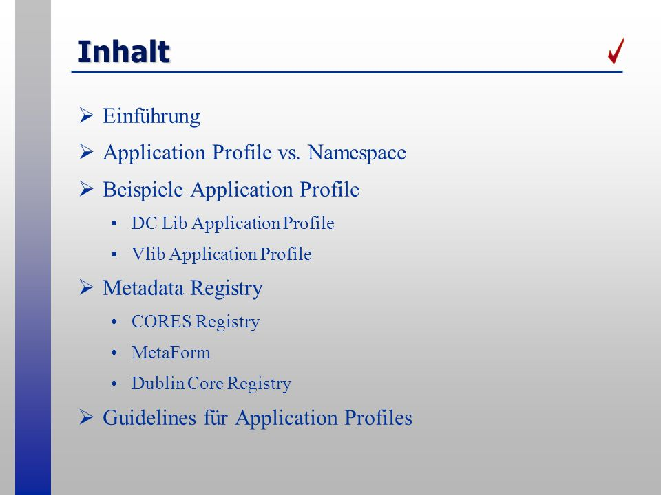 Inhalt Einführung Application Profile vs. Namespace