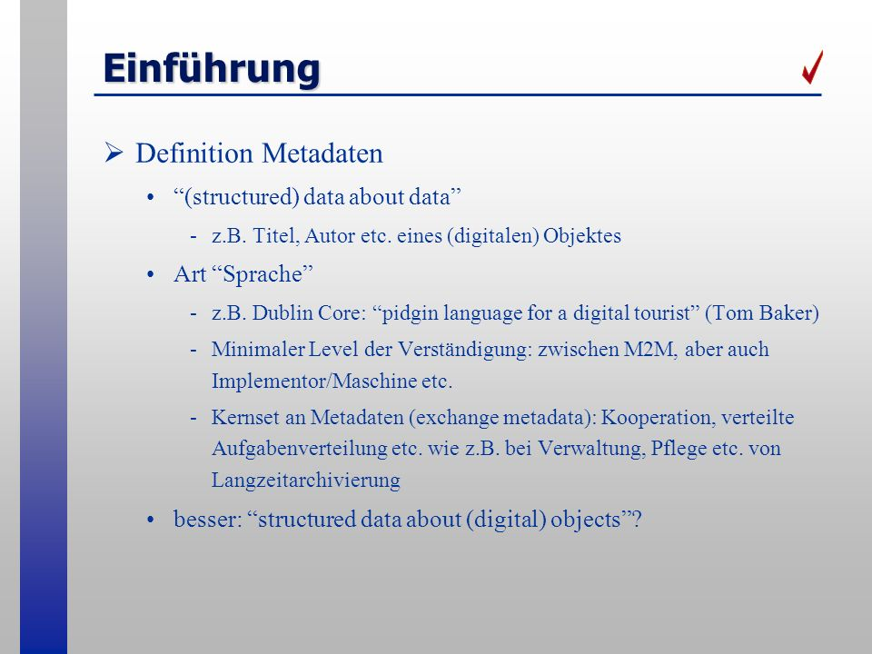 Einführung Definition Metadaten (structured) data about data