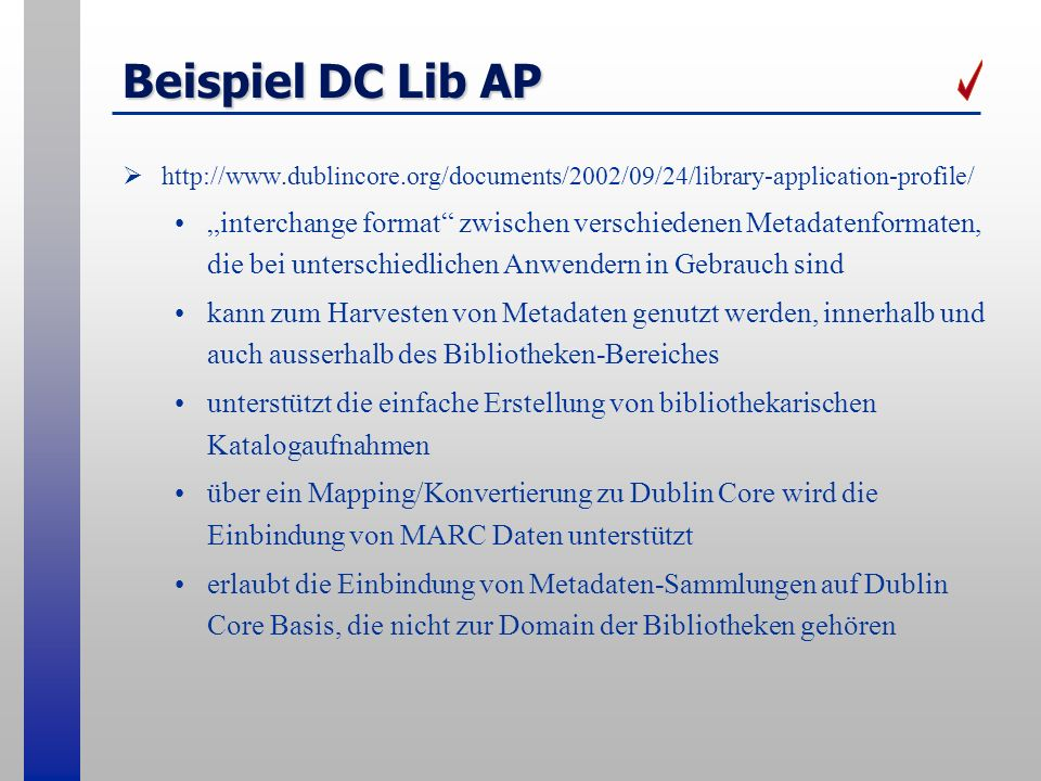 Beispiel DC Lib AP http://www.dublincore.org/documents/2002/09/24/library-application-profile/