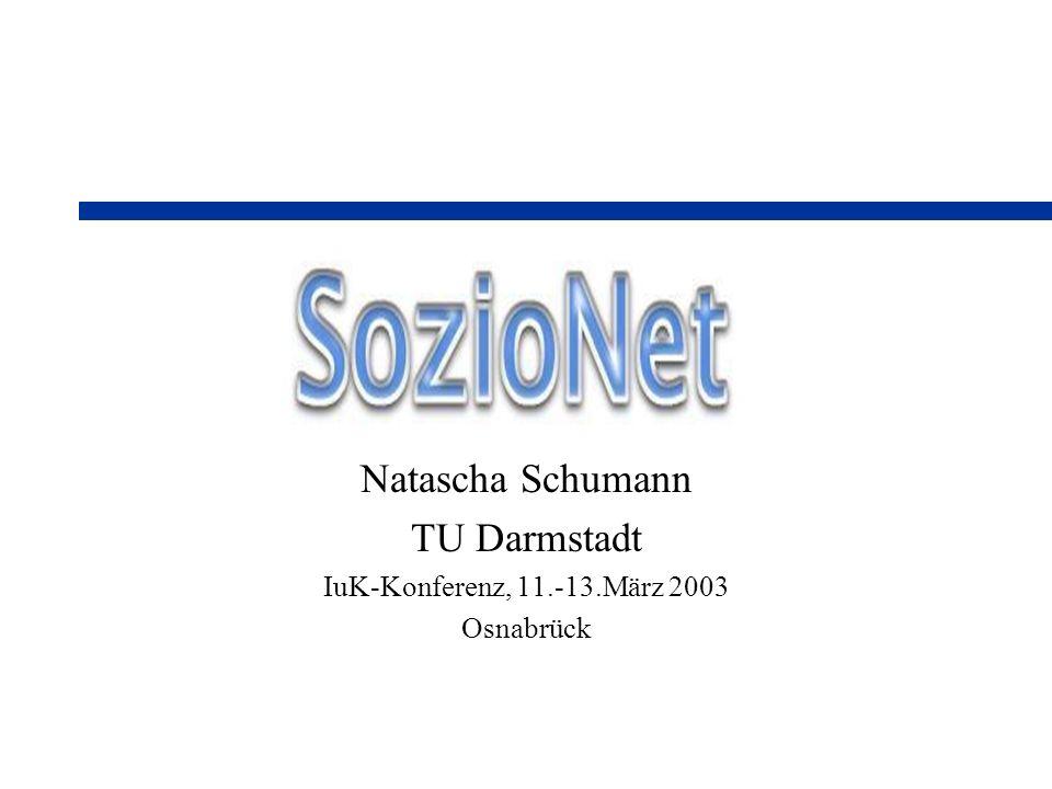 Natascha Schumann TU Darmstadt IuK-Konferenz, 11.-13.März 2003