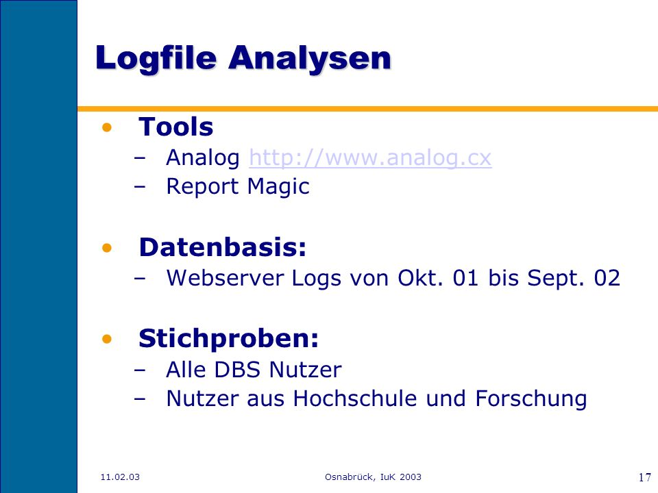 Logfile Analysen Tools Datenbasis: Stichproben: