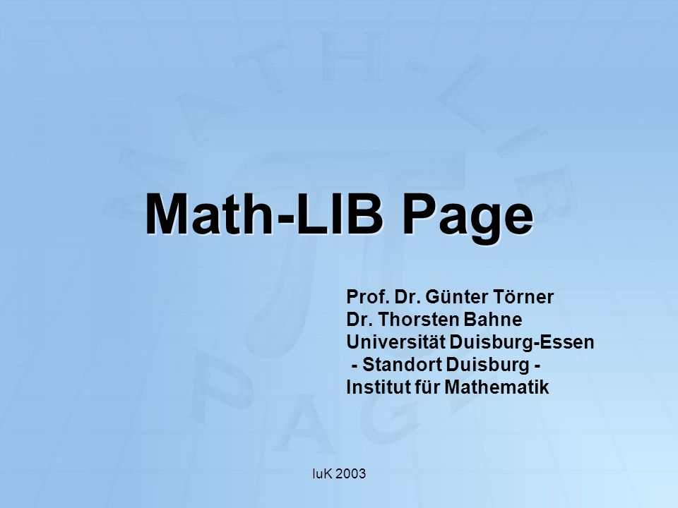 Math-LIB Page Prof. Dr. Günter Törner Dr. Thorsten Bahne