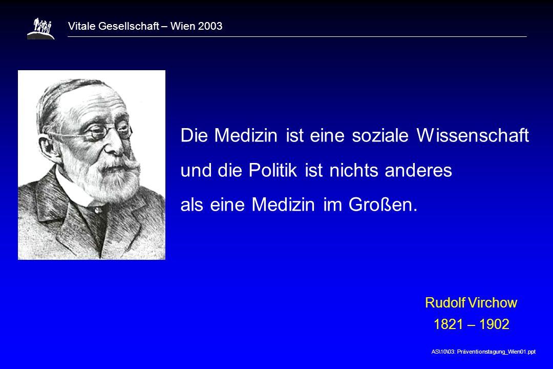 1 Die Medizin ist eine soziale Wissenschaft und die Politik ist nichts anderes als eine Medizin im Großen.