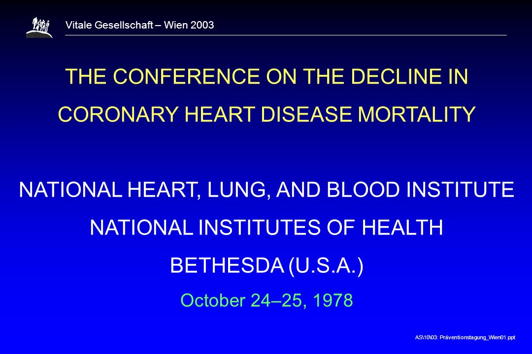 THE CONFERENCE ON THE DECLINE IN CORONARY HEART DISEASE MORTALITY