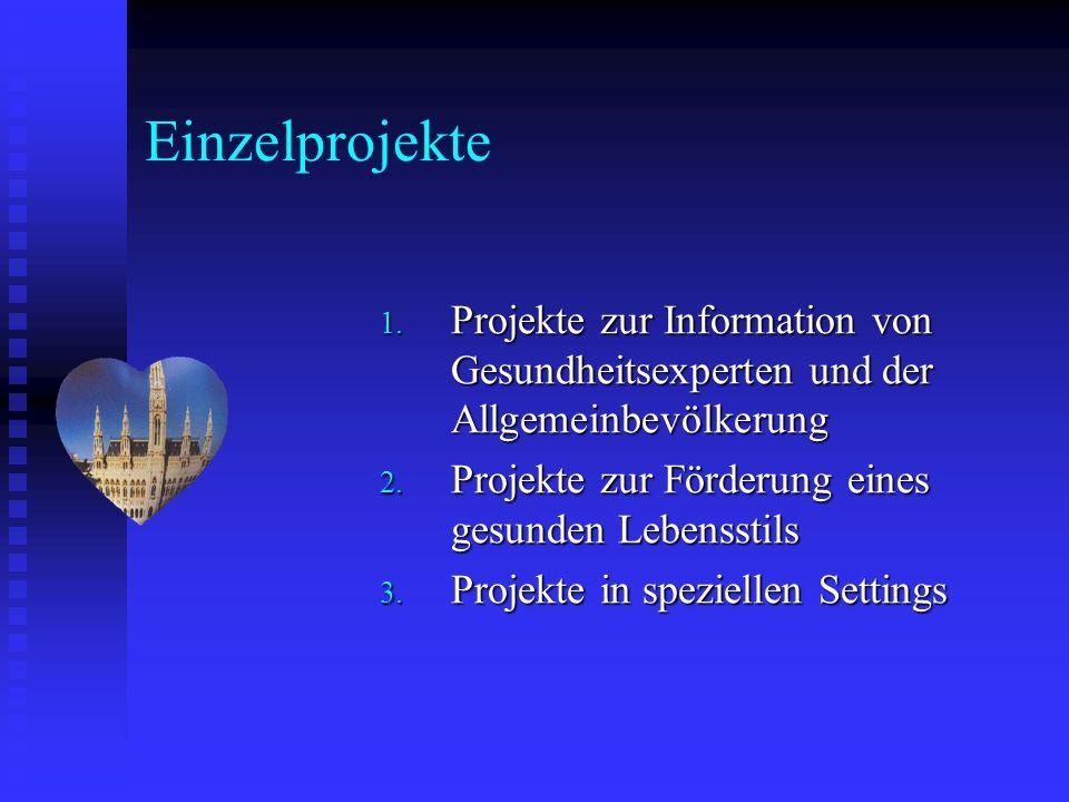 Einzelprojekte Projekte zur Information von Gesundheitsexperten und der Allgemeinbevölkerung. Projekte zur Förderung eines gesunden Lebensstils.