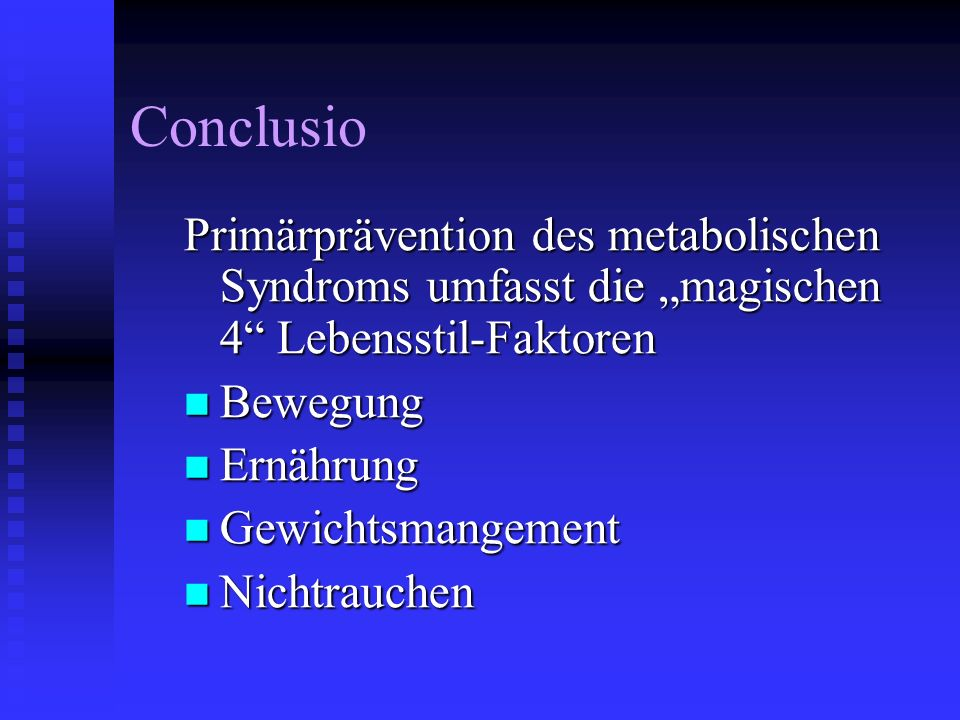 """Conclusio Primärprävention des metabolischen Syndroms umfasst die """"magischen 4 Lebensstil-Faktoren."""