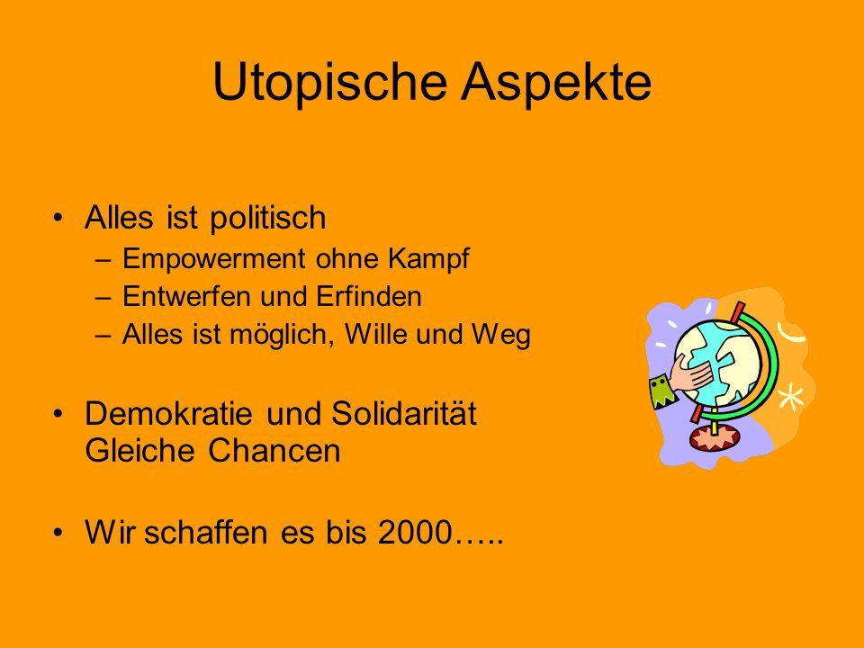 Utopische Aspekte Alles ist politisch