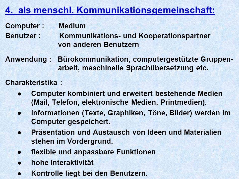 4. als menschl. Kommunikationsgemeinschaft: