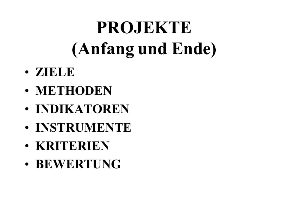 PROJEKTE (Anfang und Ende)