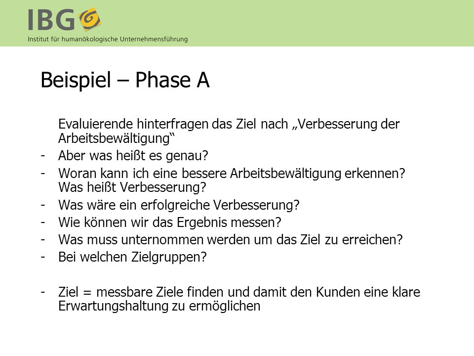 """Beispiel – Phase A Evaluierende hinterfragen das Ziel nach """"Verbesserung der Arbeitsbewältigung Aber was heißt es genau"""