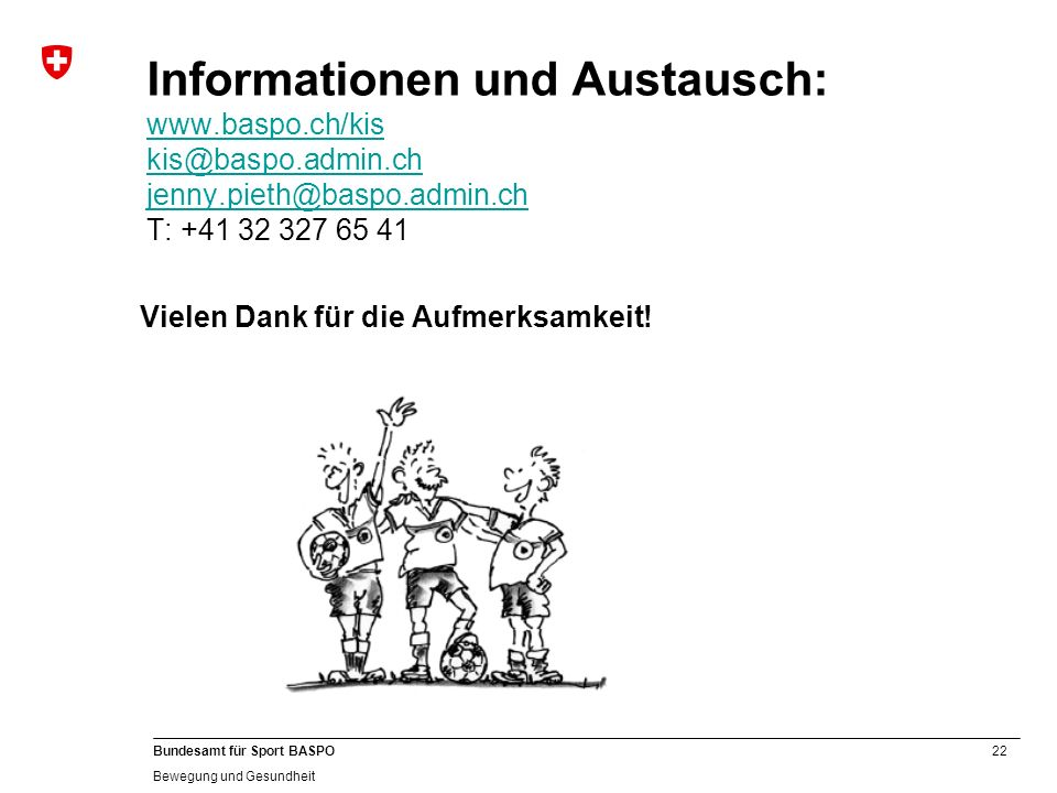 Informationen und Austausch: www. baspo. ch/kis kis@baspo. admin