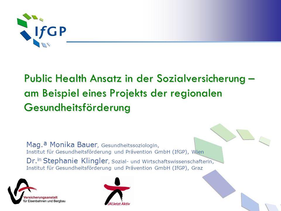 Public Health Ansatz in der Sozialversicherung – am Beispiel eines Projekts der regionalen Gesundheitsförderung